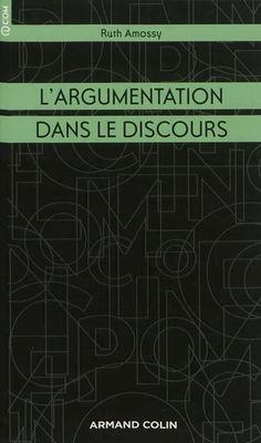 L'argumentation dans le discours / Ruth Amossy - Paris : Armand Colin, cop. 2012