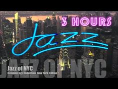 Jazz in New York, Best of New York City Jazz Music/New York Metropolitan Jazz Chillout Luxury Lounge - YouTube