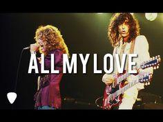 Led Zeppelin - All My Love   Subtitulado - YouTube Lugna låtar till vigseln