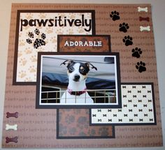 Pawsitively Adorable--those little doggie bones are too cute! Projets Diy Faciles, Photo Layouts, Simple Scrapbooking Layouts, Dog Scrapbook Layouts, Scrapbook Journal, Scrapbook Sketches, Heritage Scrapbooking, Scrapbook Paper Crafts, Scrapbook Pages