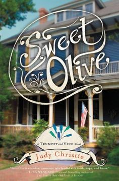 """Publishers Weekly compares Judy Christie's """"Sweet Olive"""" to Jan Karon's Mitford series, and Library Journal and Romantic Times praise it as a story that will draw readers into the ambience of the small-town South and the people who live there."""