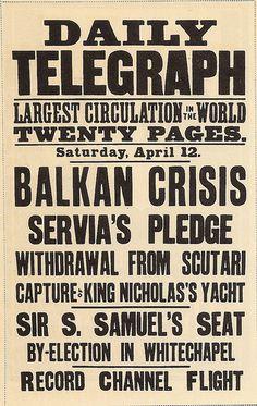 Daily Telegraph bill poster - Saturday April 12 1913 by mikeyashworth, via Flickr