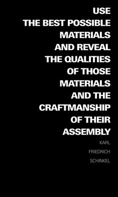 Mies van der Rohe's master (Karl Friedrich Schinkel) on detailling in architecture: 'use the best possible materials and reveal the qualities of those materials and the craftmanship of their assembly'. I think we can use more architects who adhere to this credo.