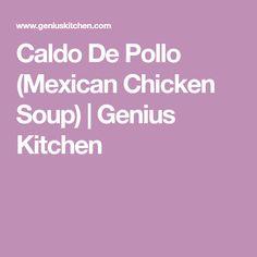 Caldo De Pollo (Mexican Chicken Soup) | Genius Kitchen