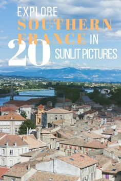 Explore the South of France in 20 Sunlit Pictures