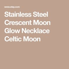 Stainless Steel Crescent Moon Glow Necklace Celtic Moon