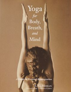 Here is a practical and accessible introduction to the full, multifacetedrichness of the yoga tradition. While most yoga books focus only on poses,Yoga for Body, Breath, and Mind  integrates the three fundamental elements ofa complete yoga practice: asanas (poses), pranayama (breathing practices), andmeditation. A. G. Mohan, an internationally respected teacher, also explainsessential philosophical concepts and offers the yogic perspective on healthand healing. With step-by-step instructions…