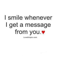 I Smile Whenever I Get A Message From You Pictures, Photos, and Images for Facebook, Tumblr, Pinterest, and Twitter