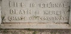 """Laurel Hill Cemetery, Philadelphia """"Life is eternal: Death is merely a change of conditions"""""""
