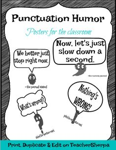 Add a little humor around your classroom with these punctuation posters. Print as is, or duplicate and edit this material, then get your students to come up with more dialogue to add to your own, customized punctuation posters. Great editable classroom materials @teachersherpa