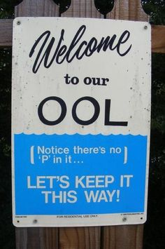 """Welcome to our """"ool.""""  Notice there's no """"P"""" in it?"""