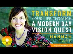 How to Take A Vision Quest & Discover Your Life Purpose