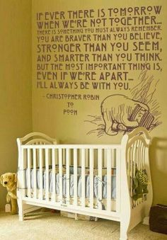 Diy. Decorate nursery. Maybe put this on a big canvas instead of the wall. Whinnie the pooh quote.