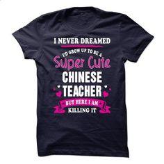 Proud Be A Chinese Teacher - #hooded sweatshirts #t shirt design website. GET YOURS => https://www.sunfrog.com/No-Category/Proud-Be-A-Chinese-Teacher.html?60505