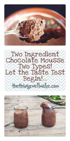 Two recipes for chocolate mousse, both of which only use two ingredients.  Which one is better?  See what we think! (One is our favorite family dessert recipe!!)
