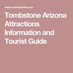 Tombstone Arizona Attractions Information and Tourist Guide