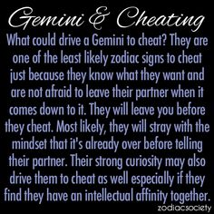 I think this is true. Im always blown away with how they say Geminis cheat. I will leave first. Gemini Characteristics, Gemini Traits, Gemini Life, Gemini Woman, Gemini Man In Love, Gemini Relationship, June Gemini, Gemini And Aquarius, Gemini Quotes
