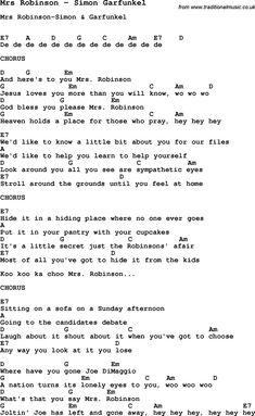 Song Mrs Robinson by Simon Garfunkel, with lyrics for vocal performance and accompaniment chords for Ukulele, Guitar Banjo etc.