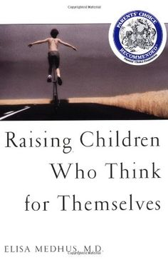 Raising Children Who Think for Themselves BY Elisa Medhus, M.D.
