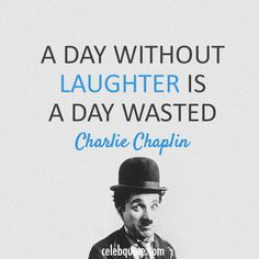 Charlie Chaplin Quote (About happiness, laugh)