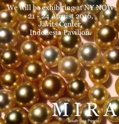 MIRA South Sea Pearls will be exhibiting at #newyork #nynow2016 #nynow start from 21st - 24th August 2016, location at #javitscenter #javits In #indonesianpavilion   We will bring many range of harvest collection, for wholesaler, retailer designer and company who wish to get sourced directly from local pearl farmer across Indonesia.                                                    For early appointment please Email us : info@lombokpearlfarm.com