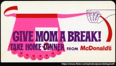 McDonald's - cash register topper sign - Give Mom a Break Take Home Dinner from McDonald's - 1960's by JasonLiebig, via Flickr