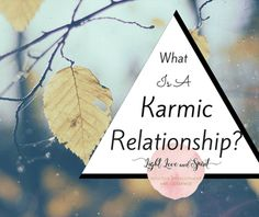 What Is A Karmic Relationship? Karmic healing