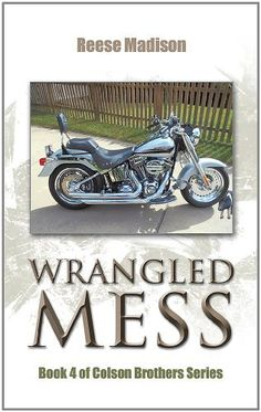 Wrangled Mess by Reese Madison, http://www.amazon.com/dp/B00HH7VI3M/ref=cm_sw_r_pi_dp_V-fYsb0MYXEG4