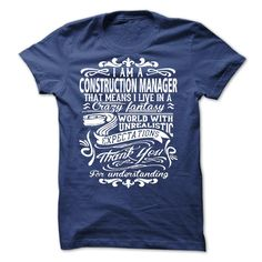 I Am A Construction Manager Thank You For Understanding T Shirt