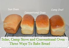 Solar, Camp Stove and Conventional Oven - Three Ways To Bake Bread