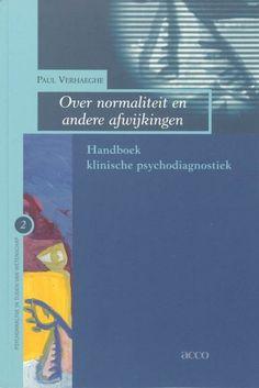 Verhaeghe, P. (2009). Over normaliteit en andere afwijkingen : handboek klinische psychodiagnostiek. 5. Ed.. Leuven: Acco.
