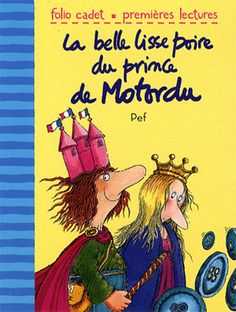 """La belle lisse poire du prince de Motordu""- Saperlipopette French Teaching Resources, Teaching French, Magnolia Book, Kids Library, French Teacher, How To Speak French, Cycle 3, Parenting Books, Reading Activities"