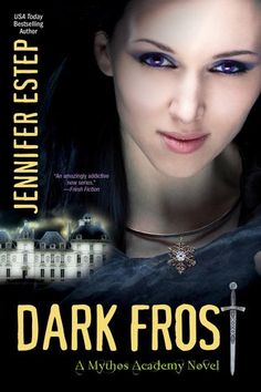 Dark Frost (Mythos Academy #3) by Jennifer Estep