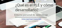 ¿qué es el #PLE y como desarrollarlo?  http://nagoregarciasanz.com/ple-modelo-de-aprendizaje/