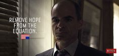 House of Cards - Doug Stamper quote