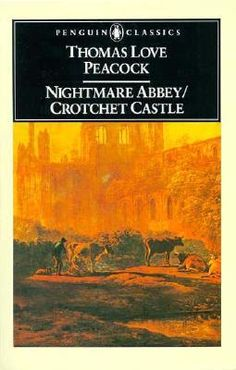 Nightmare Abbey was the third of Thomas Love Peacock's novels to be published. It was written in late March and June 1818. Nightmare Abbey is a Gothic topical satire in which the author pokes light-hearted fun at the romantic movement in contemporary English literature, in particular its obsession with morbid subjects, misanthropy and transcendental philosophical systems. Most of the characters in the novel are based on historical figures whom Peacock wishes to pillory.