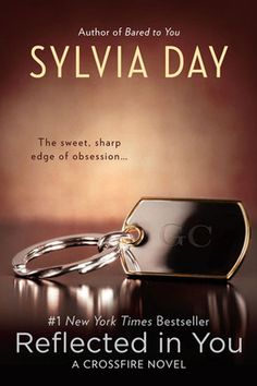 Reflected in You (Crossfire, #2) - Things just keep getting hotter and more intense in the second Crossfire book. Sylvia Day might just be the best erotica writer in the game!