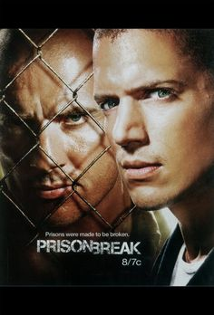 Prision Break. One of the best series I've ever watched