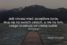 cytaty albert einstein - TeMysli.pl - Inspirujące myśli, cytaty, demotywatory, teksty, ekartki, sentencje Albert Einstein, Self Development, Motto, Quotes, Quotations, Mottos, Quote, Shut Up Quotes