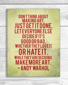 Don't Think About Making Art -- Andy Warhol Quote by SmartyPants Studio @ Etsy