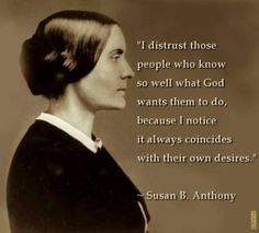 Susan B. Anthony says....Yes, Maaam