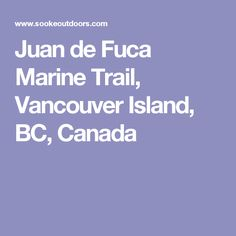 Juan de Fuca Marine Trail, Vancouver Island, BC, Canada Vancouver Island, Island Life, Canada, Bushcraft, Backpacking, Trail, June, Outdoor, Outdoors