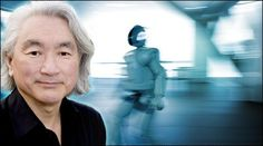 Dr Michio Kaku - amazing physicist - I love his theory of Parallel Universes.