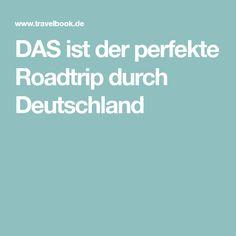 DAS ist der perfekte Roadtrip durch Deutschland