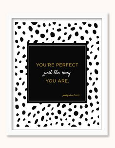 You're Perfect Just The Way you Are - You are Fearfully And Wonderfully Made!