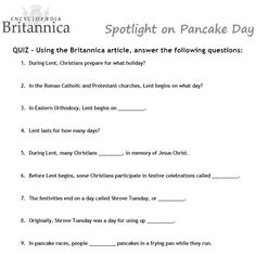 Pancake Day Quiz - Use this puzzle activity from the Encyclopaedia Britannica to learn about Pancake Day.