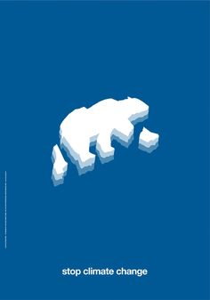 Stop Climate Change Hilppa Hyrkäs, Finland, 2006 Global warming is a scientific fact. It affects our environment, weather, health and economy. Increased melting of the Arctic ice causes large sheets to break apart, threatening the survival of the polar bear. From these sources, the idea for my poster came very easily. Designer/Illustrator: Hilppa Hyrkäs Client: Friends of the Earth Finland