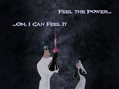 Feel the power! From Disney's Emperor's New Groove. Yzma and Kronk Disney Actual, Disney Love, Disney Magic, Disney Stuff, Emperors New Groove Quotes, Disney And Dreamworks, Disney Pixar, Yzma And Kronk, Disney Animated Movies