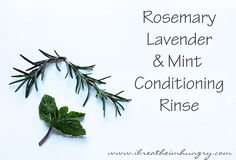 DIY Herbal Conditioning Hair Rinse - I Breathe... I'm Hungry...