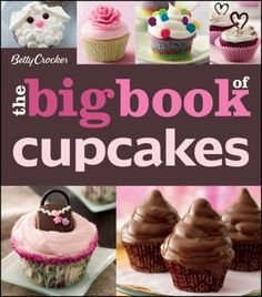 Betty Crocker Big Book of Cupcakes - Spectacular cupcake recipes made from scratch or with a mix Get ready for adorably decorated and deliciously flavored cupcakes made easy! Betty Crocker The Big Book of Cupcakes features 175 delightful cupcakes, al Book Cupcakes, Birthday Cupcakes, Cupcake Cakes, Cup Cakes, Big Cupcake, Puppy Cupcakes, Making Cupcakes, Decorate Cupcakes, Animal Cupcakes